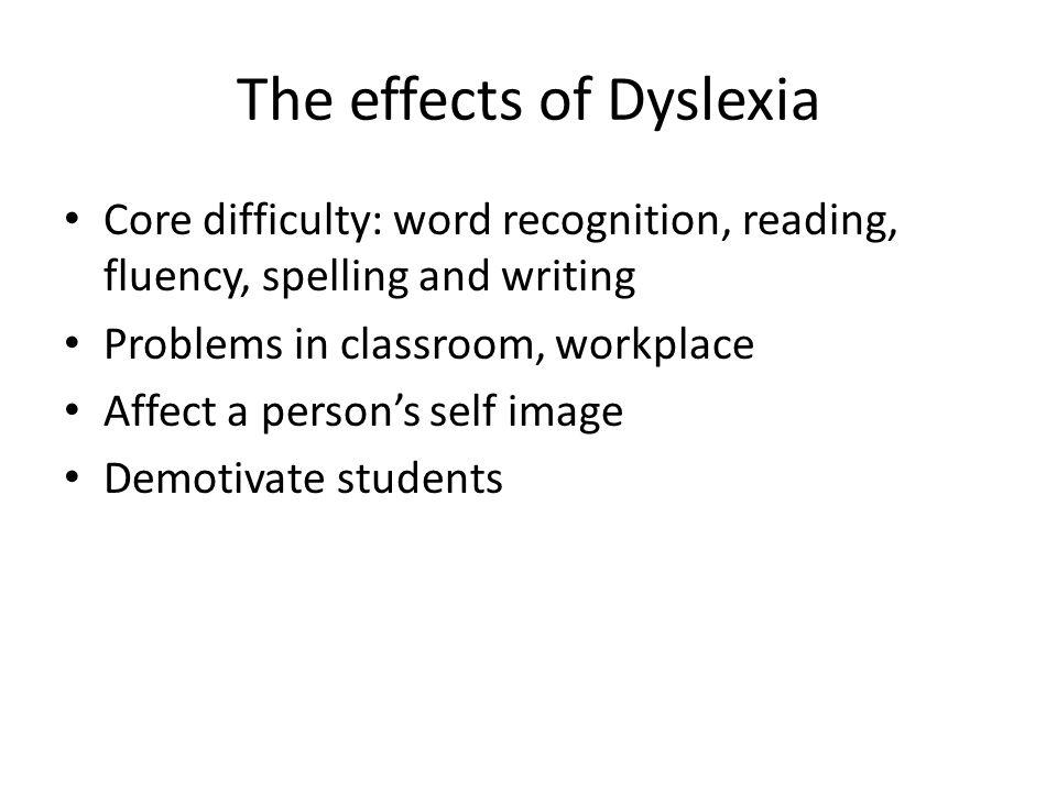 The effects of Dyslexia