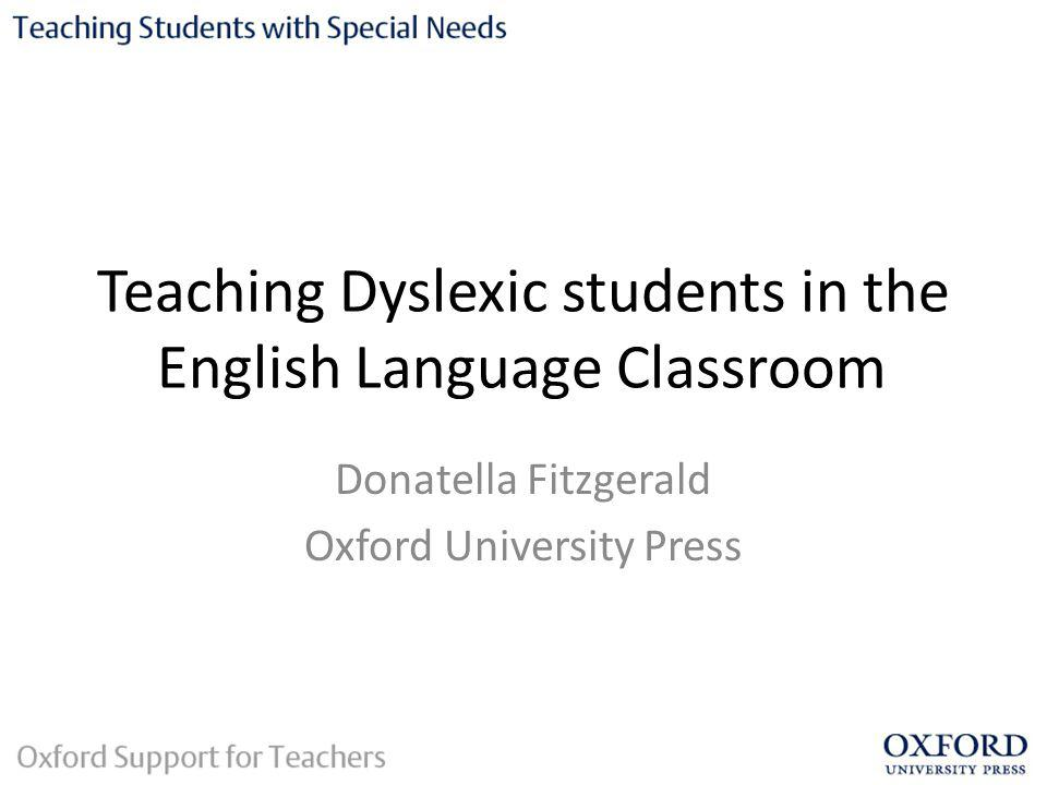 Teaching Dyslexic students in the English Language Classroom