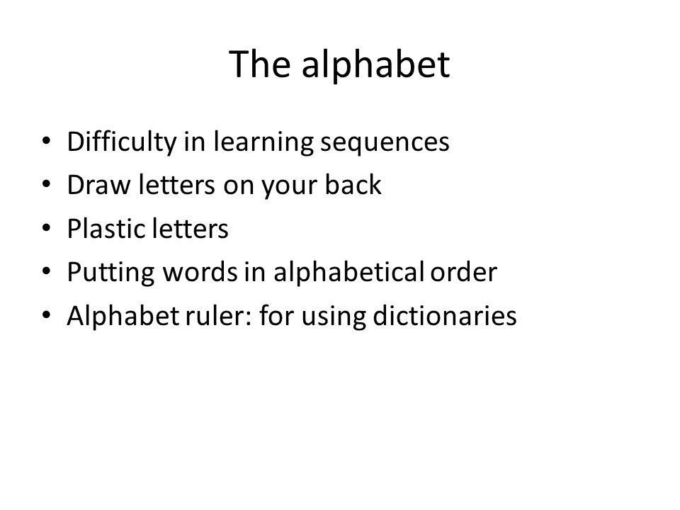 The alphabet Difficulty in learning sequences