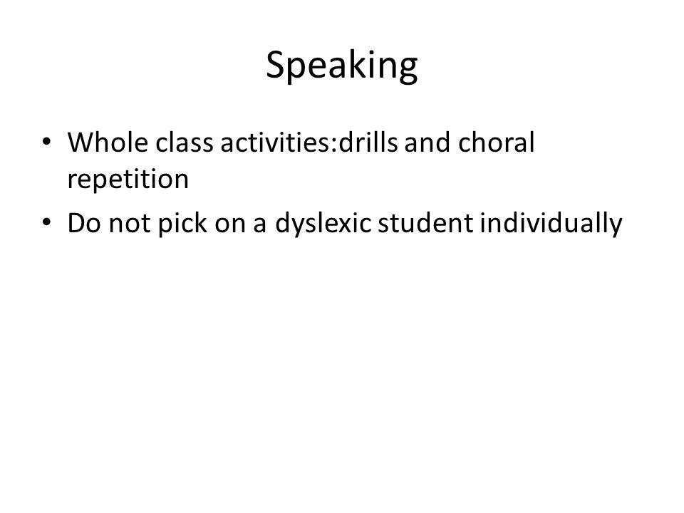 Speaking Whole class activities:drills and choral repetition