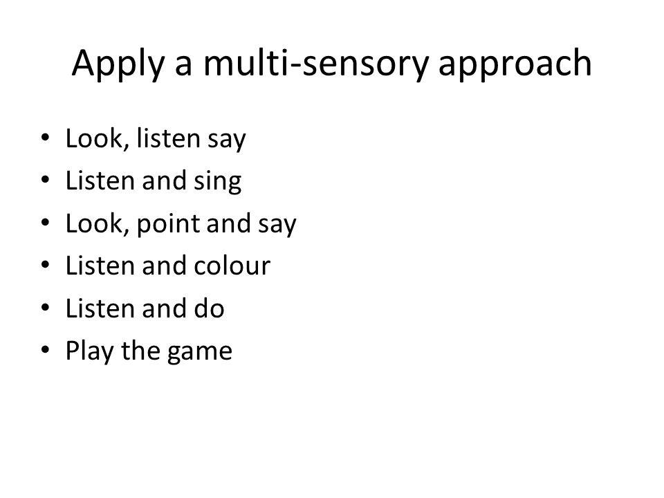 Apply a multi-sensory approach
