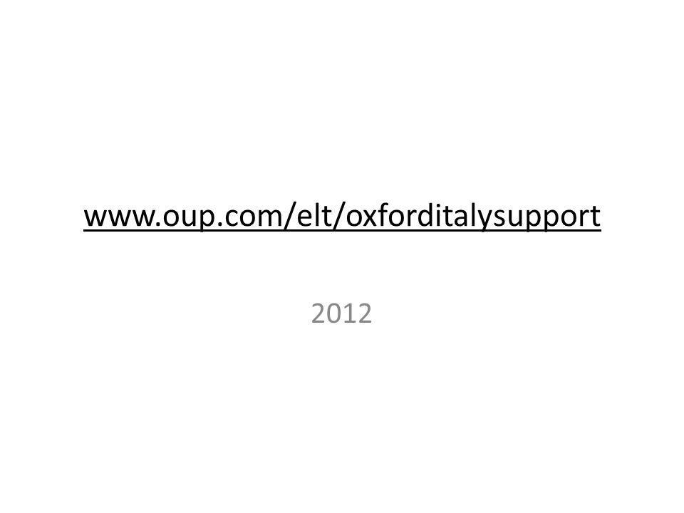 www.oup.com/elt/oxforditalysupport 2012