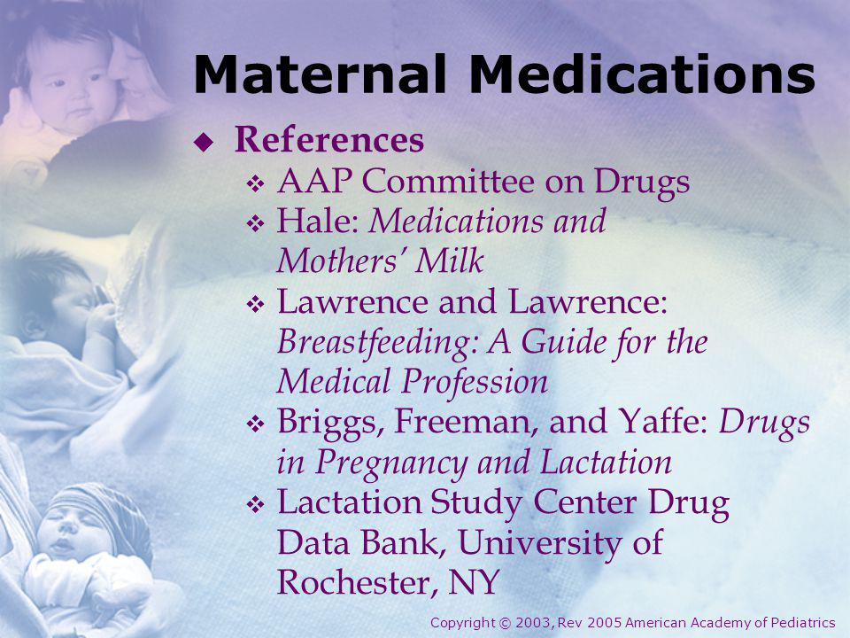 Maternal Medications References AAP Committee on Drugs