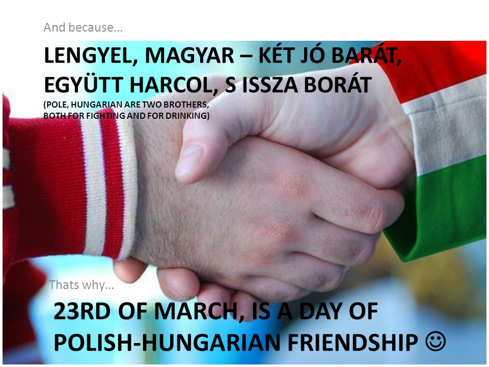 23rd of MARCH, IS A DAY OF POLISH-HUNGARIAN FRIENDSHIP 