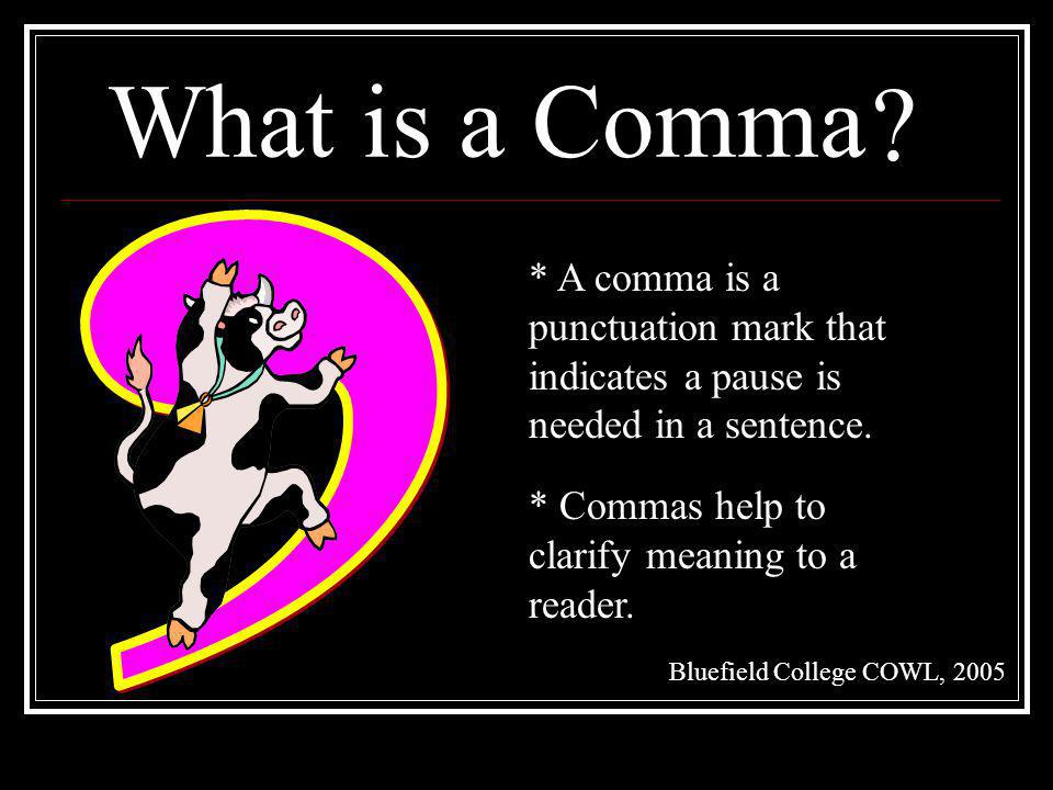 What is a Comma , * A comma is a punctuation mark that indicates a pause is needed in a sentence.
