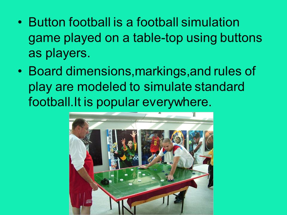 Button football is a football simulation game played on a table-top using buttons as players.