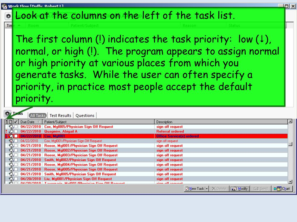 Look at the columns on the left of the task list.