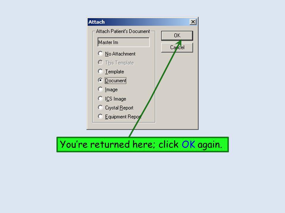 You're returned here; click OK again.