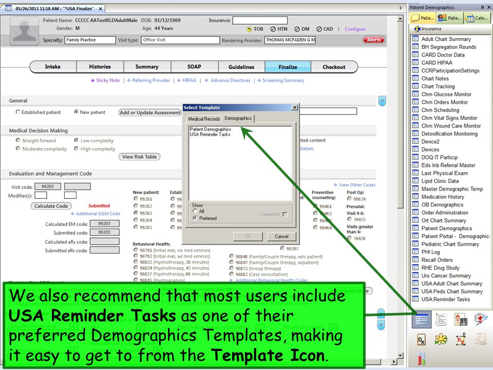 We also recommend that most users include USA Reminder Tasks as one of their preferred Demographics Templates, making it easy to get to from the Template Icon.