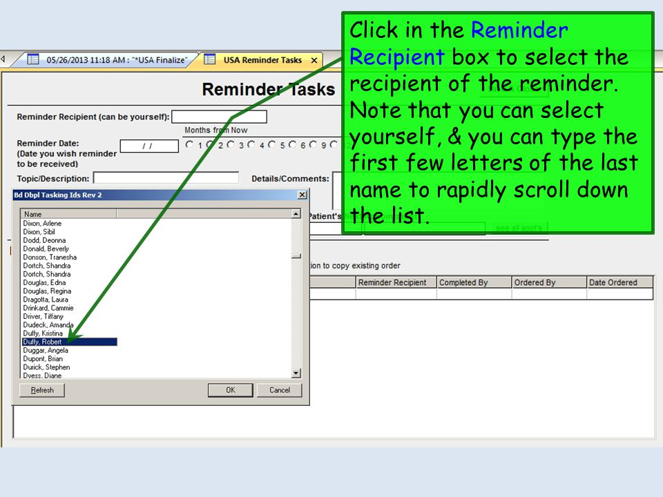 Click in the Reminder Recipient box to select the recipient of the reminder.
