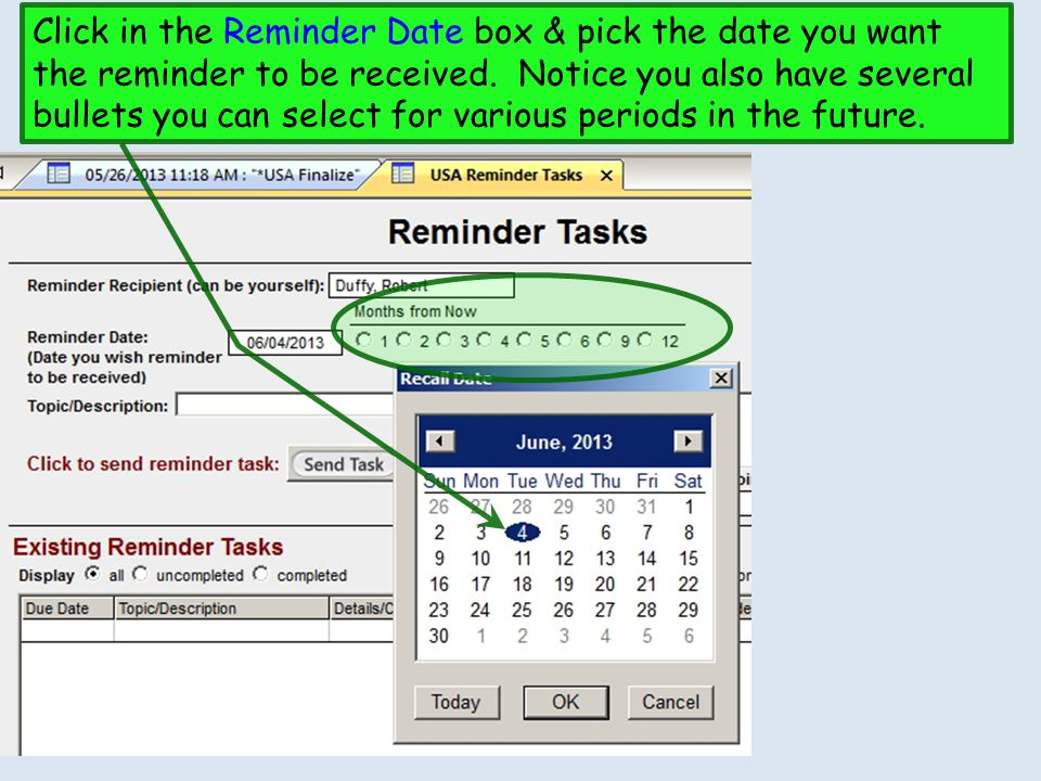 Click in the Reminder Date box & pick the date you want the reminder to be received.