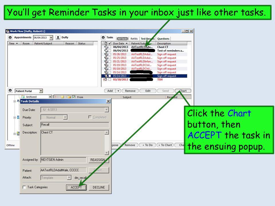 You'll get Reminder Tasks in your inbox just like other tasks.