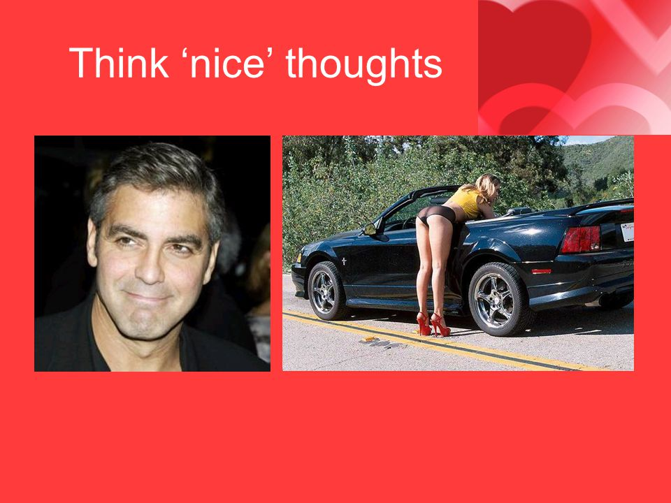 Think 'nice' thoughts