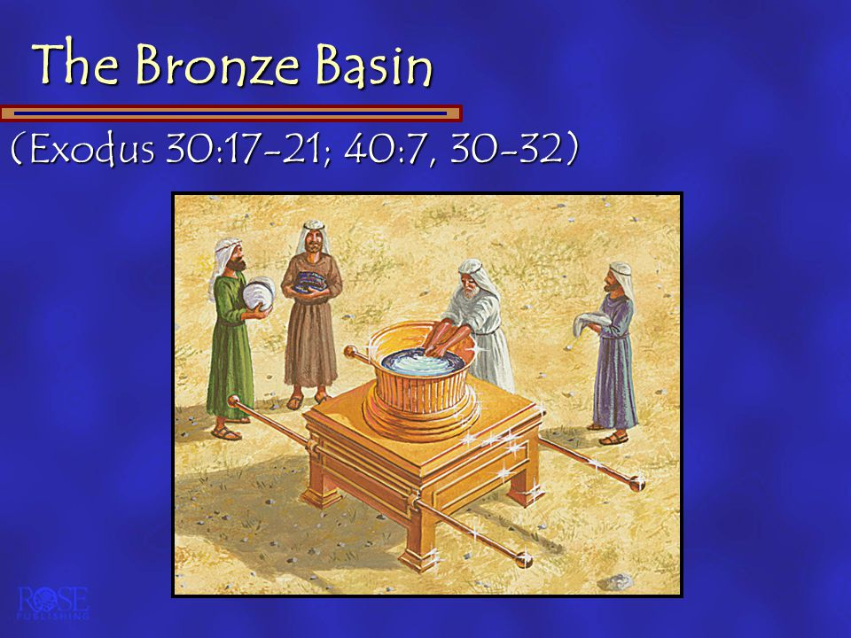 The Bronze Basin (Exodus 30:17-21; 40:7, 30-32)
