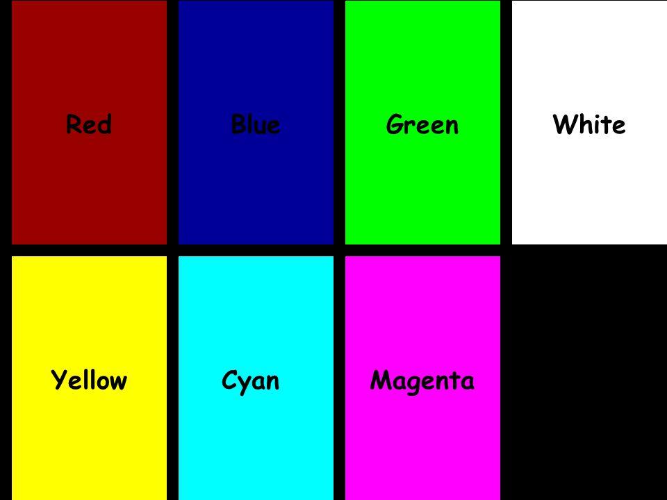 Red Blue Green White Yellow Cyan Magenta