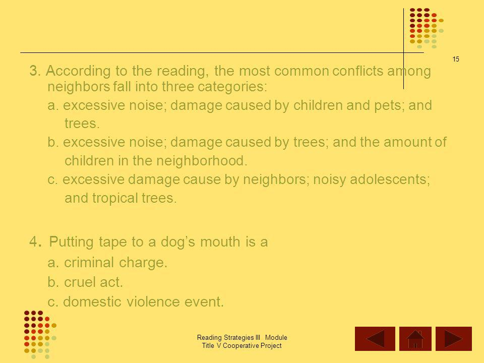 4. Putting tape to a dog's mouth is a a. criminal charge.