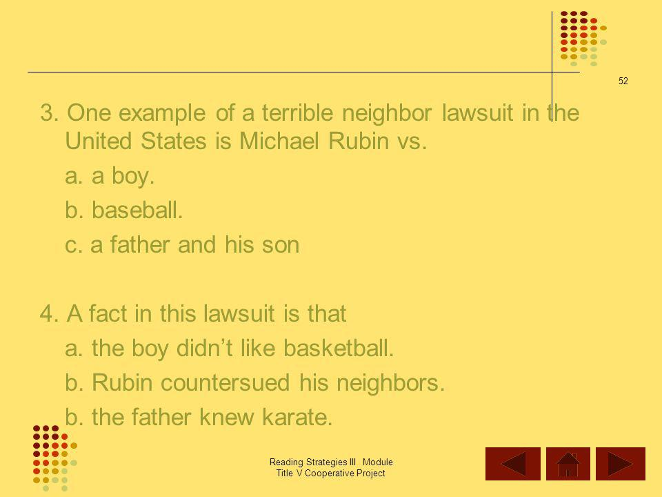 4. A fact in this lawsuit is that a. the boy didn't like basketball.