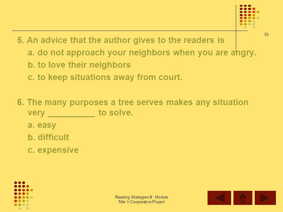 5. An advice that the author gives to the readers is