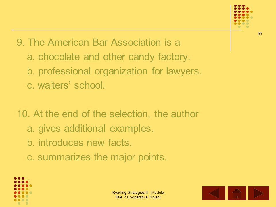 9. The American Bar Association is a