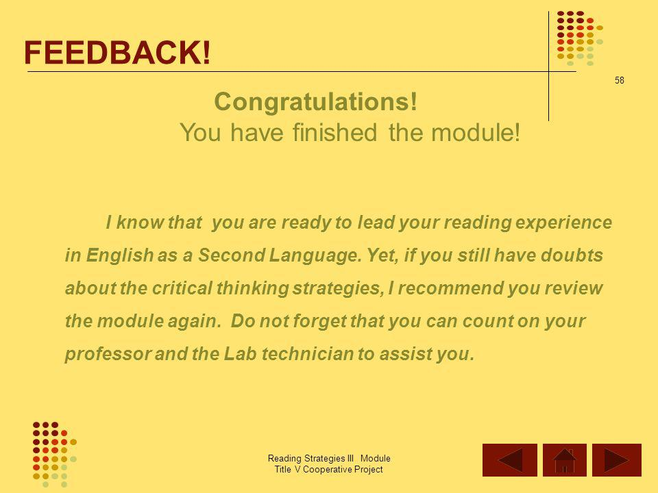 FEEDBACK! Congratulations! You have finished the module!