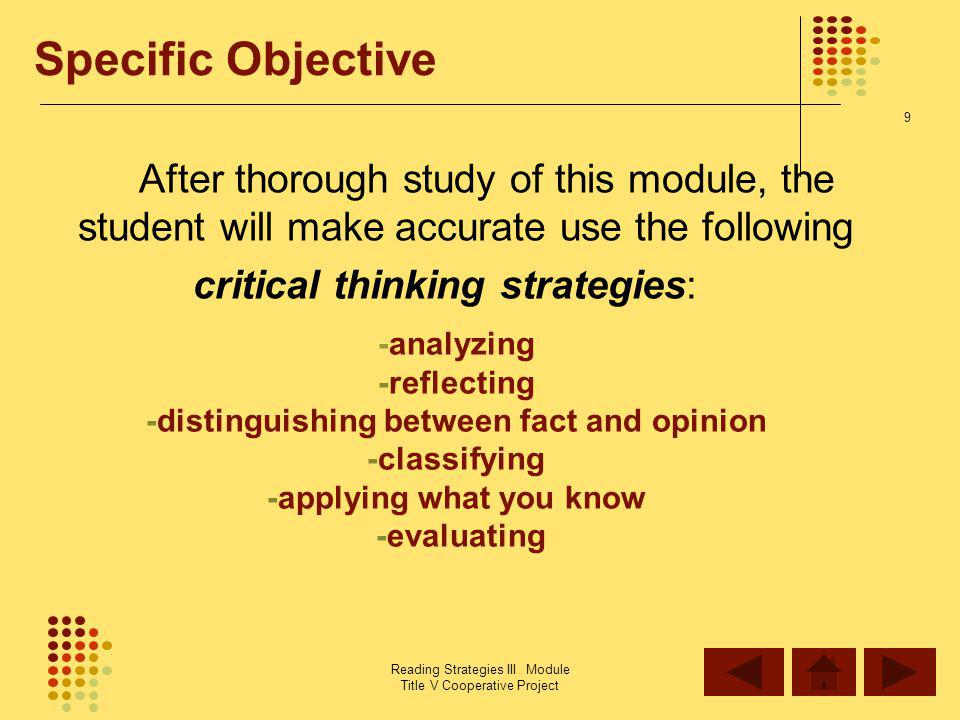 -distinguishing between fact and opinion -applying what you know