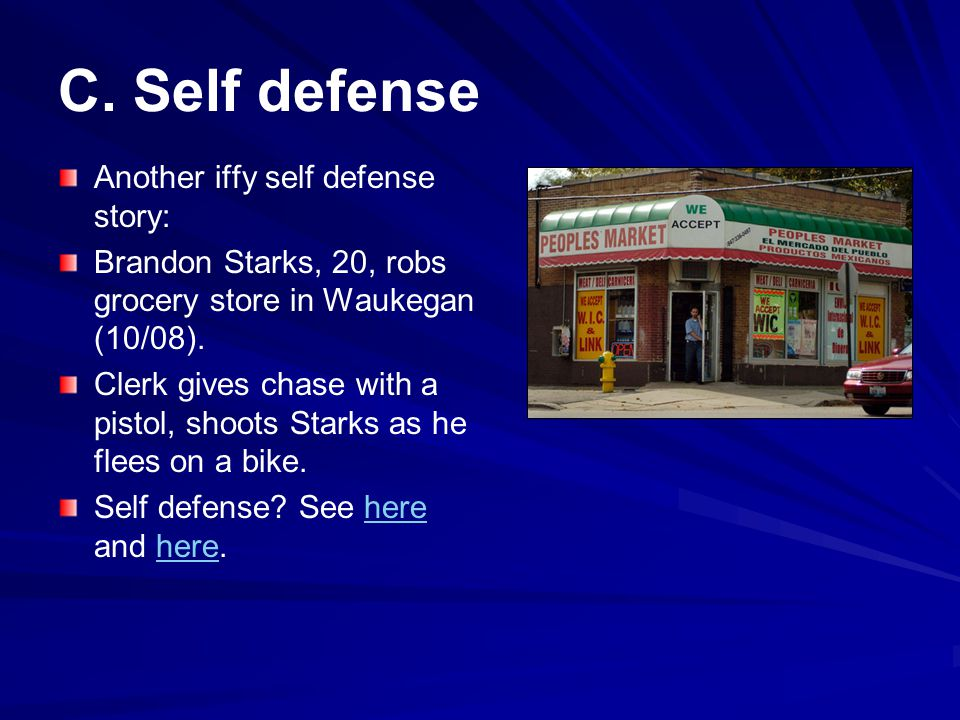 C. Self defense Another iffy self defense story: