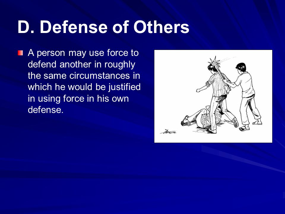 D. Defense of Others