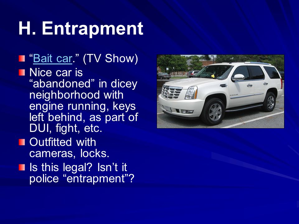 H. Entrapment Bait car. (TV Show)