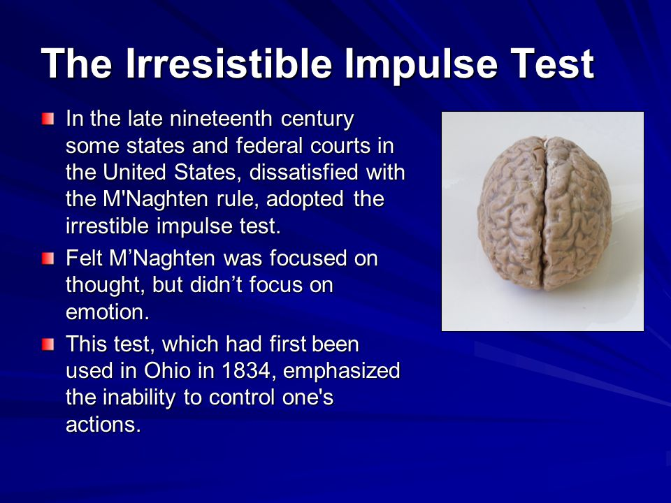 The Irresistible Impulse Test