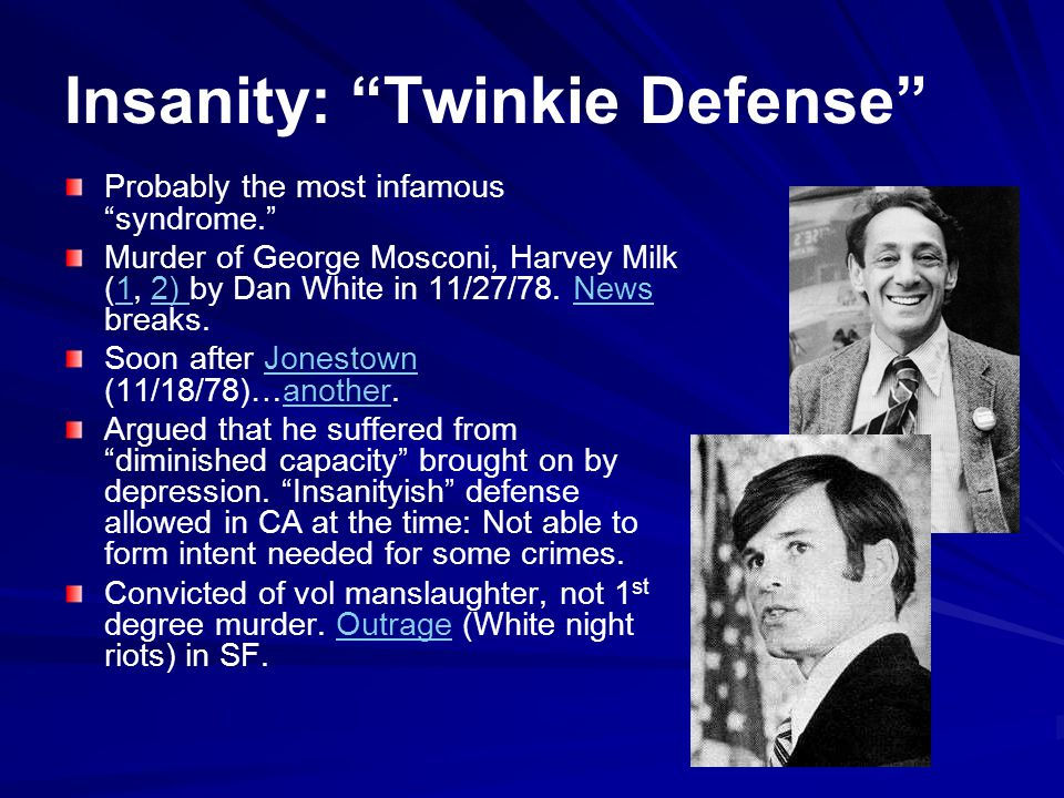 Insanity: Twinkie Defense