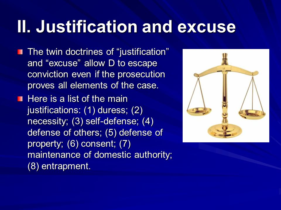 II. Justification and excuse
