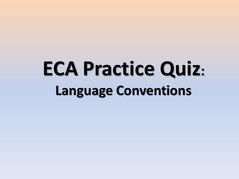 ECA Practice Quiz: Language Conventions