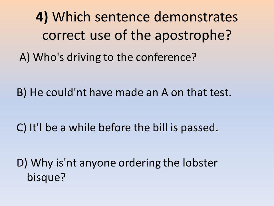 4) Which sentence demonstrates correct use of the apostrophe
