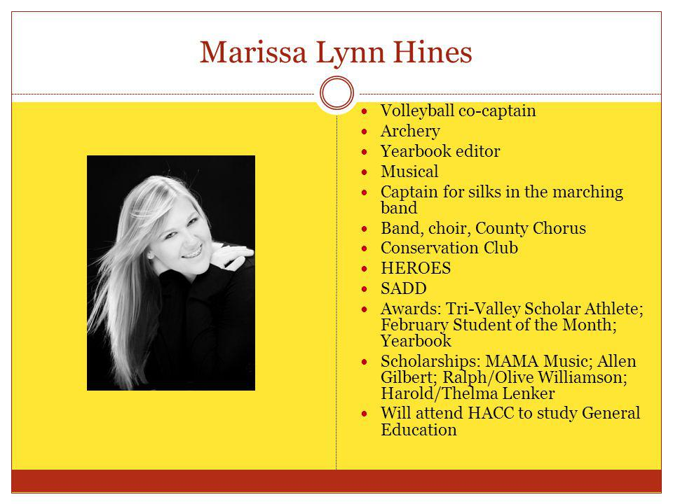 Marissa Lynn Hines Volleyball co-captain Archery Yearbook editor