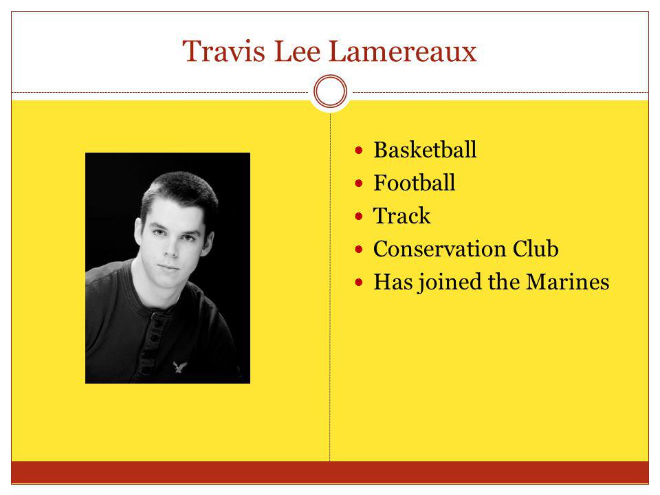 Travis Lee Lamereaux Basketball Football Track Conservation Club