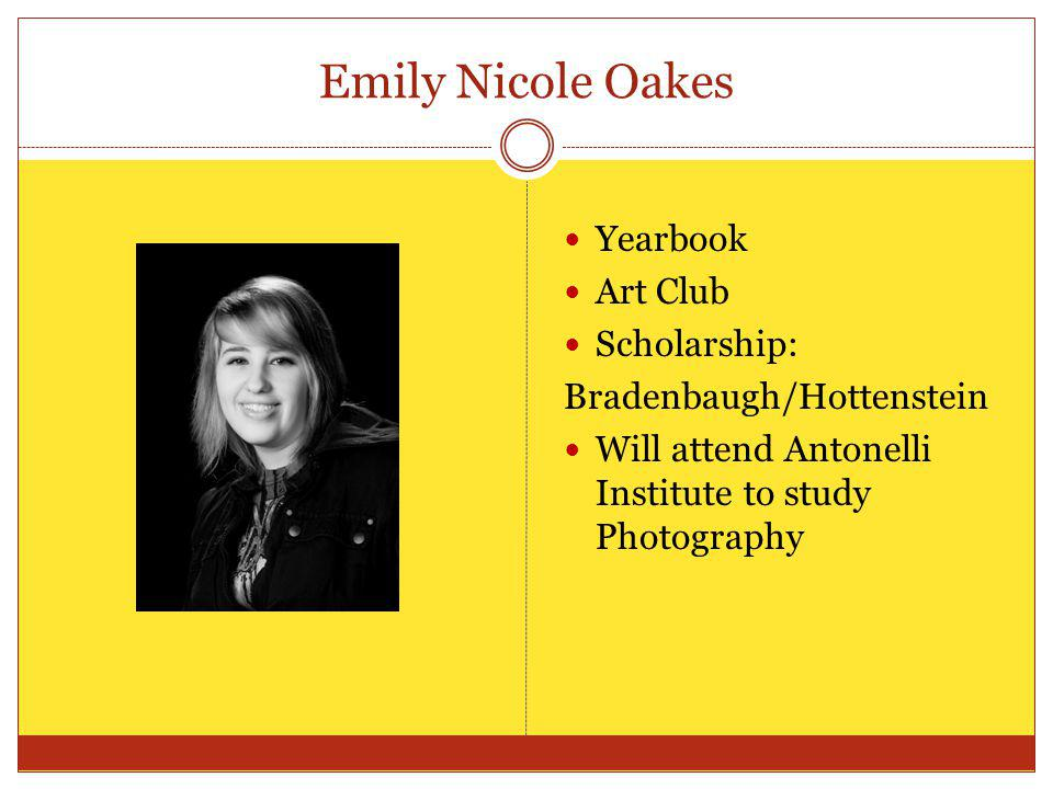 Emily Nicole Oakes Yearbook Art Club Scholarship: