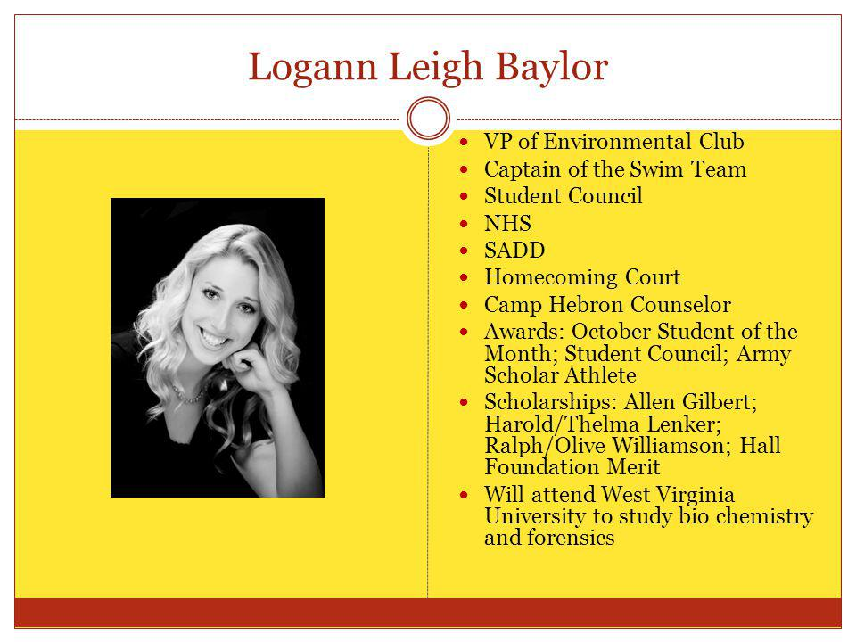 Logann Leigh Baylor VP of Environmental Club Captain of the Swim Team