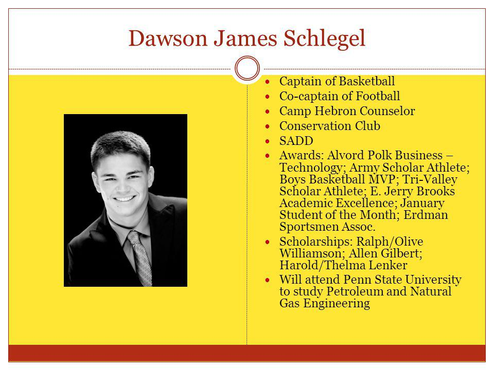 Dawson James Schlegel Captain of Basketball Co-captain of Football