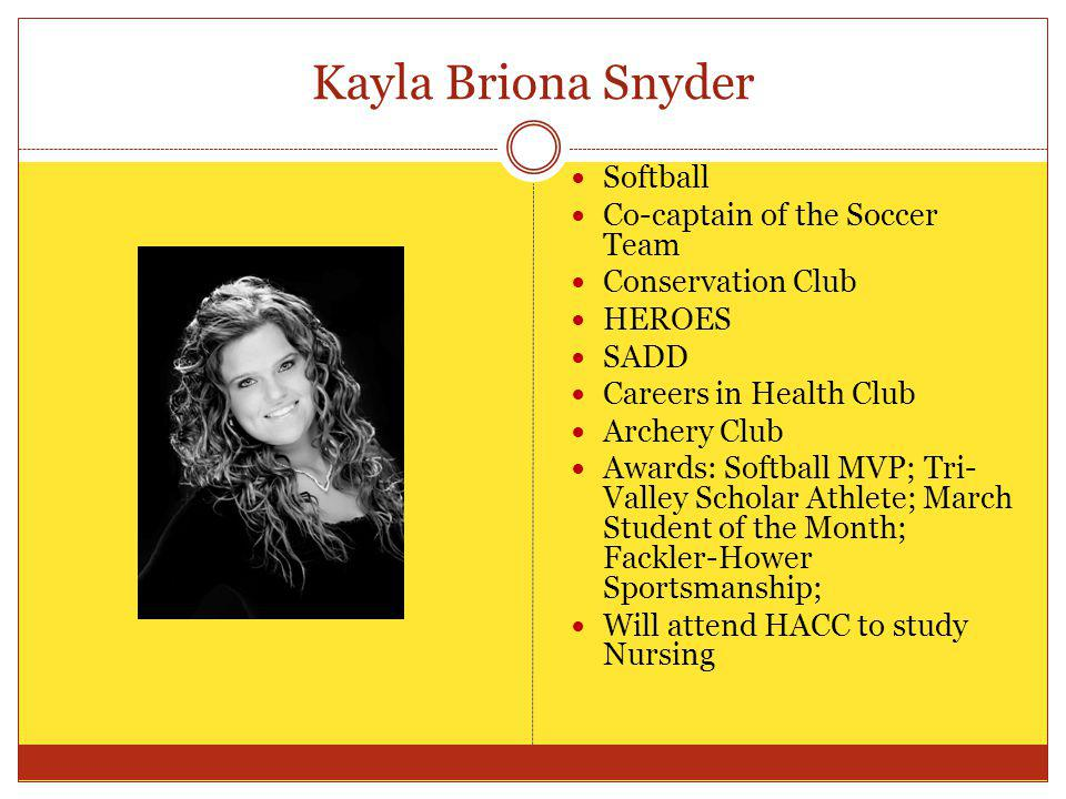 Kayla Briona Snyder Softball Co-captain of the Soccer Team