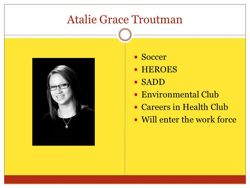 Atalie Grace Troutman Soccer HEROES SADD Environmental Club