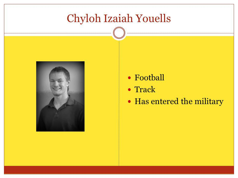 Chyloh Izaiah Youells Football Track Has entered the military