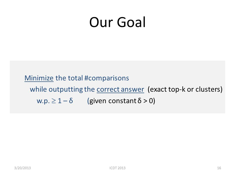 Our Goal Minimize the total #comparisons