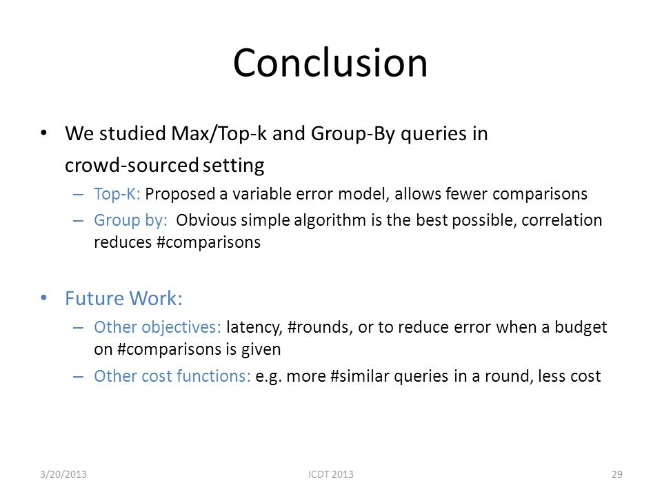 Conclusion We studied Max/Top-k and Group-By queries in