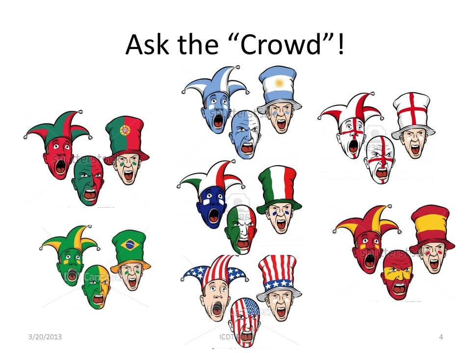 Ask the Crowd ! Millions of soccer fans in the world