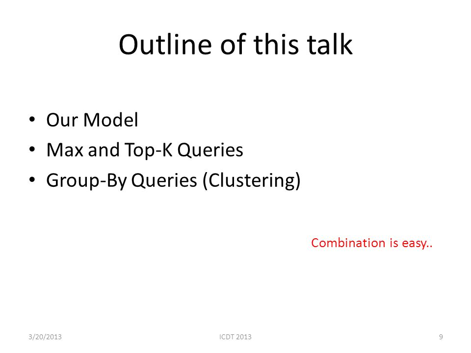 Outline of this talk Our Model Max and Top-K Queries