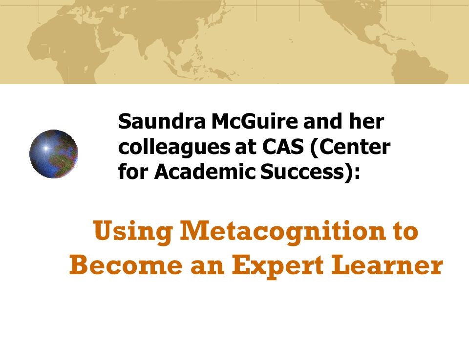 Using Metacognition to Become an Expert Learner