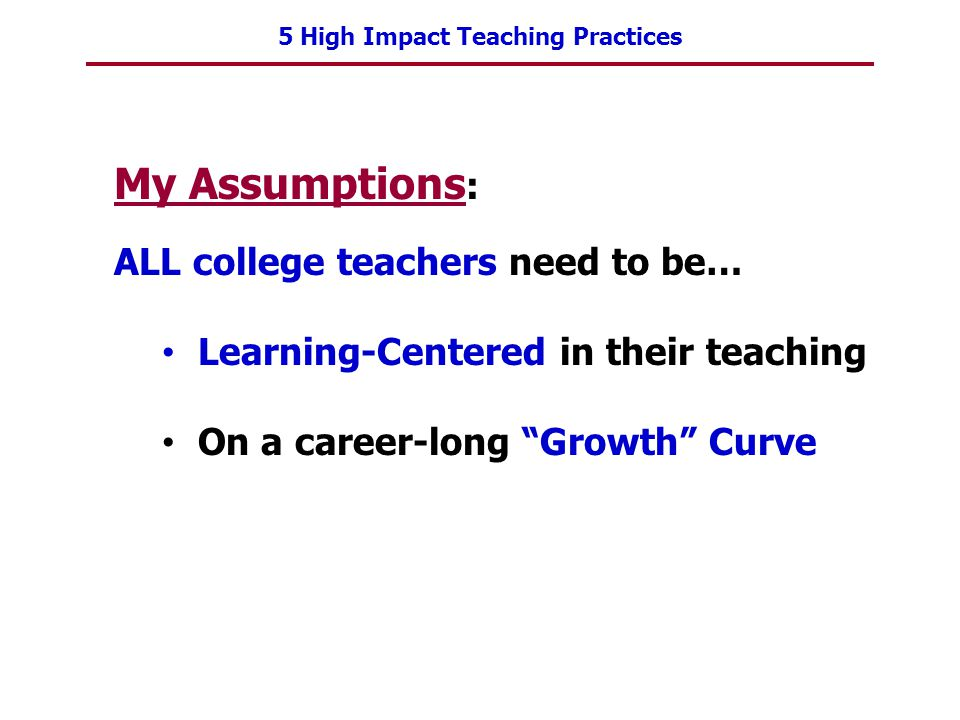My Assumptions: ALL college teachers need to be…