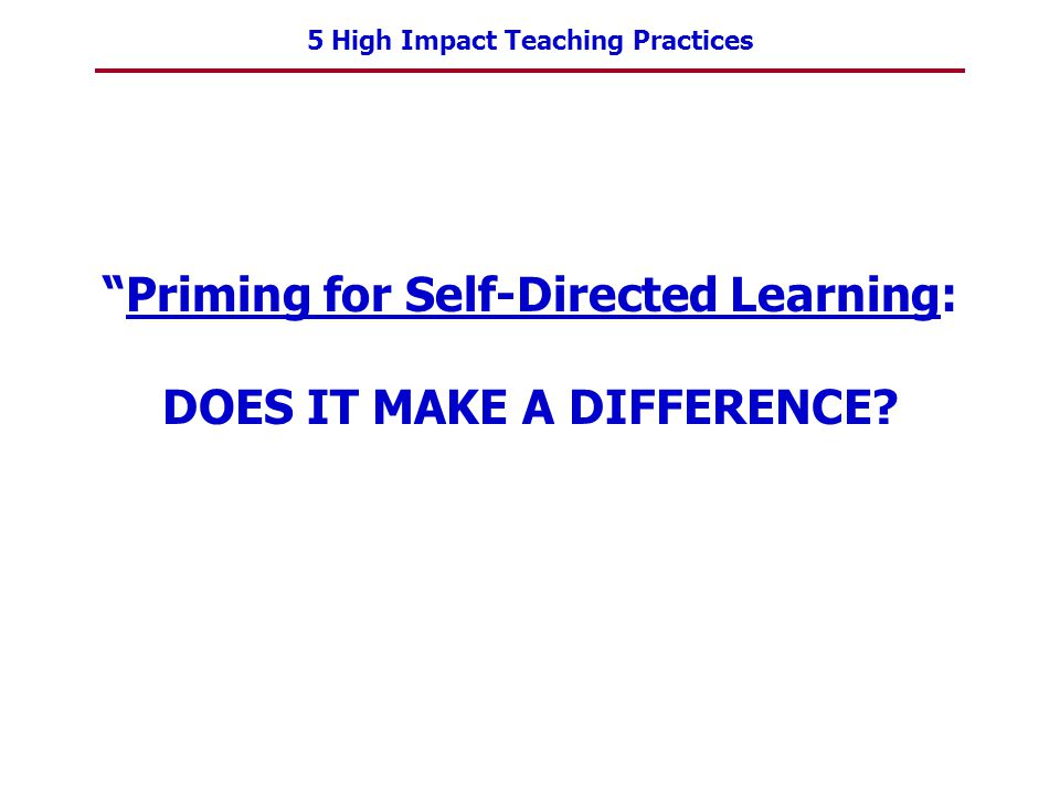 Priming for Self-Directed Learning: DOES IT MAKE A DIFFERENCE