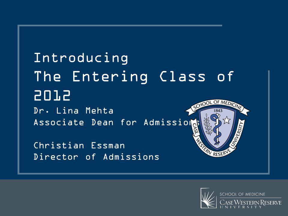 Introducing The Entering Class of 2012