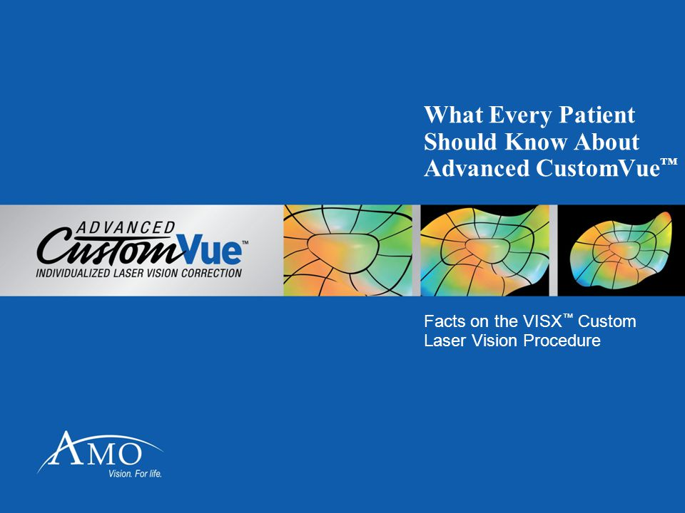 What Every Patient Should Know About Advanced CustomVue™